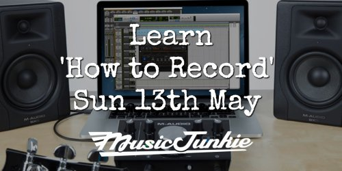 'How to Record' - Free Training Course at Music Junkie in Leicester